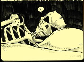 Oct 23 - I need to sleep with pillows on both sides of me. When I was young I used to imagine that an evil skeleton would take up that empty space on my bed so I had to cover it with a pillow. I'm no longer afraid of that skeleton but I still think about him sometimes.